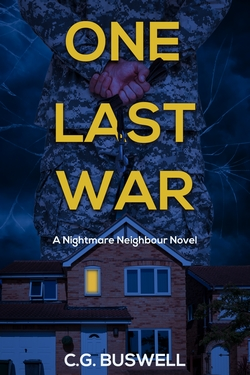 One Last War a gripping psychological nightmare neighbour novel with a twist at the end by C.G. Buswell