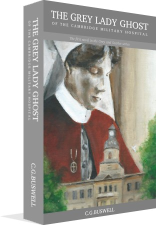 The Grey Lady Ghost of the Cambridge Military Hospital Book